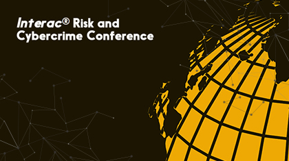 Interac Risk and Cybercrime Conference